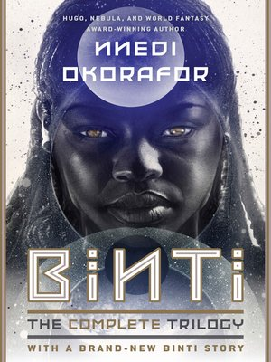cover image of Binti, The Complete Trilogy: Binti ; Home ; The Night Masquerade