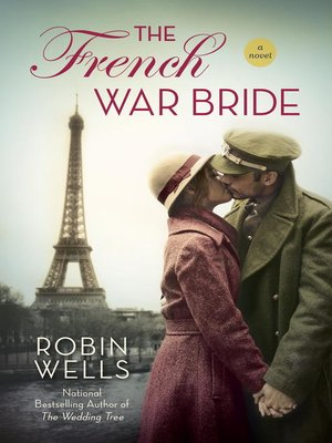 Robin wells overdrive rakuten overdrive ebooks audiobooks and cover image of the french war bride fandeluxe Choice Image