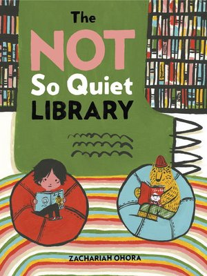 cover image of The Not So Quiet Library