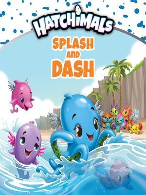 cover image of Splash and Dash