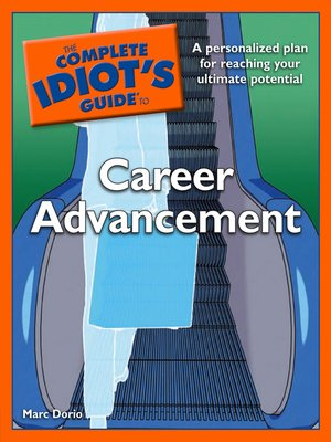 cover image of The Complete Idiot's Guide to Career Advancement