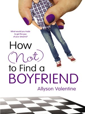 cover image of How (Not) to Find a Boyfriend