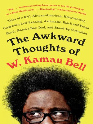 cover image of The Awkward Thoughts of W. Kamau Bell