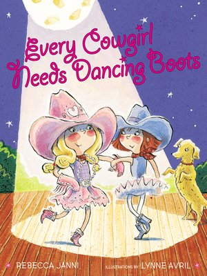 cover image of Every Cowgirl Needs Dancing Boots