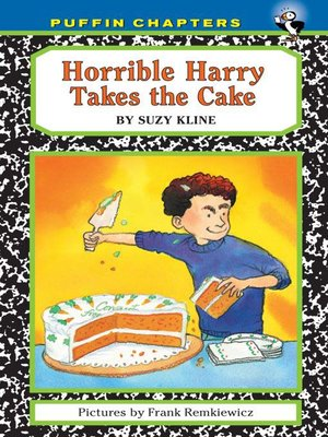 cover image of Horrible Harry Takes the Cake