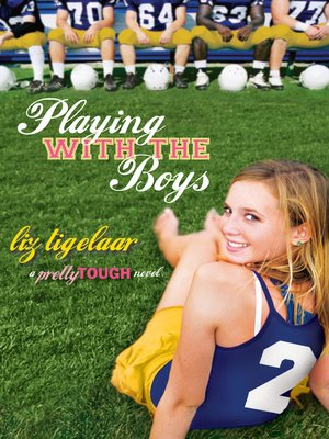 cover image of Playing With the Boys: a PrettyTOUGH Novel