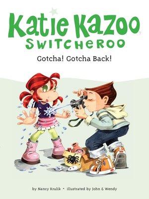 cover image of Gotcha! Gotcha Back!