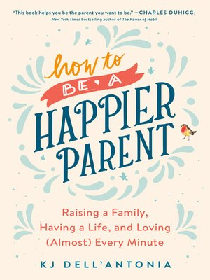 cover image of How to be a Happier Parent