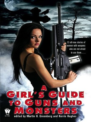 cover image of A Girl's Guide to Guns and Monsters