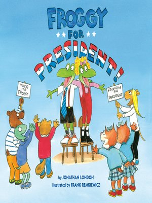 cover image of Froggy for President!