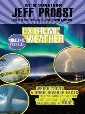 cover image of Extreme Weather--Weird Trivia & Unbelievable Facts to Test Your Knowledge About Storms, Climate,