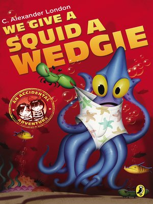cover image of We Give a Squid a Wedgie