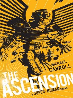 cover image of The Ascension: a Super Human Clash: a Super Human Clash