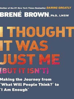 I Thought It Was Just Me By Brené Brown Overdrive Rakuten
