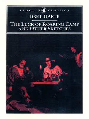 cover image of The Luck of Roaring Camp and Other Writings