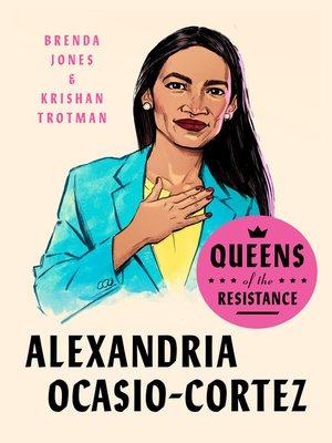 cover image of Queens of the Resistance: Alexandria Ocasio-Cortez