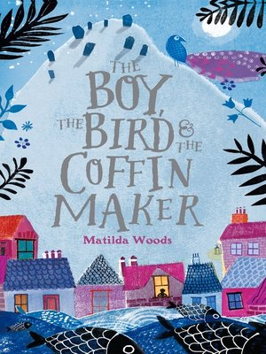 cover image of The Boy, the Bird, and the Coffin Maker