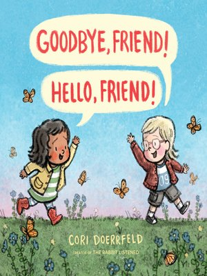 cover image of Goodbye, Friend! Hello, Friend!
