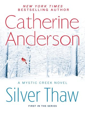 Catherine anderson overdrive rakuten overdrive ebooks cover image of silver thaw fandeluxe Choice Image