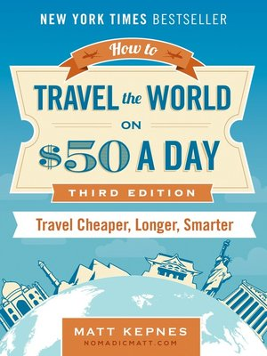 cover image of How to Travel the World on $50 a Day