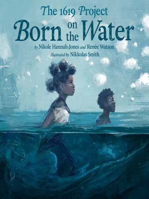 cover image of The 1619 Project--Born on the Water