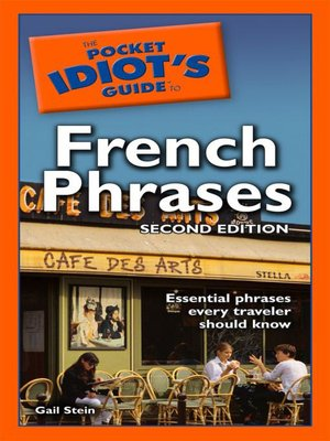 The Pocket Idiot's Guide to French Phrases by Gail Stein · OverDrive