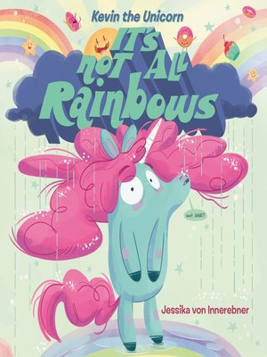 cover image of Kevin the Unicorn: It's Not All Rainbows