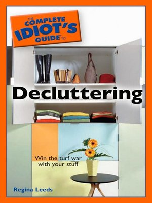 cover image of The Complete Idiot's Guide to Decluttering