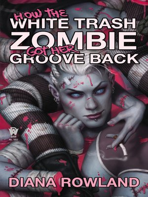 cover image of How the White Trash Zombie Got Her Groove Back