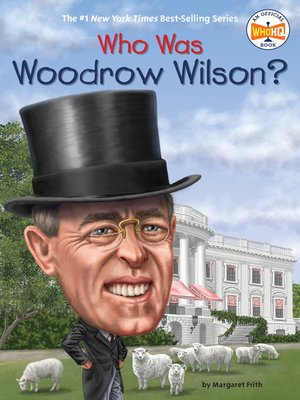 cover image of Who Was Woodrow Wilson?