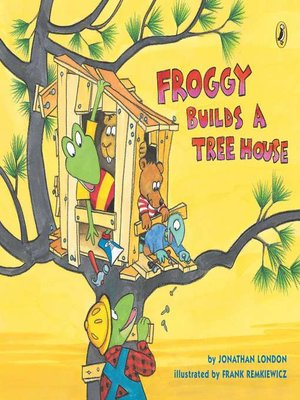 cover image of Froggy Builds a Tree House
