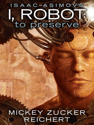 cover image of Isaac Asimov's I, Robot: To Preserve