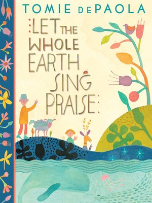 cover image of Let the Whole Earth Sing Praise