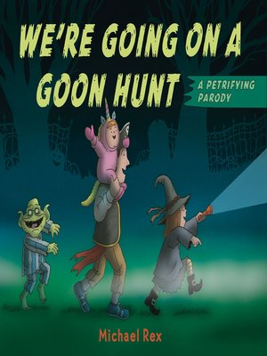 cover image of We're Going on a Goon Hunt