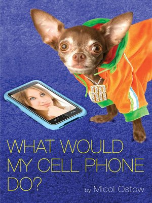 cover image of What Would My Cell Phone Do?
