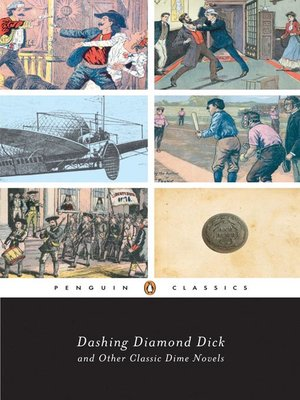 cover image of Dashing Diamond Dick and Other Classic Dime Novels