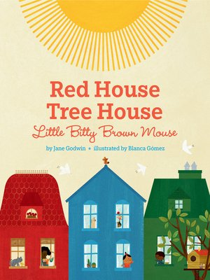 cover image of Red House, Tree House, Little Bitty Brown Mouse