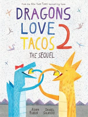 cover image of Dragons Love Tacos 2--The Sequel