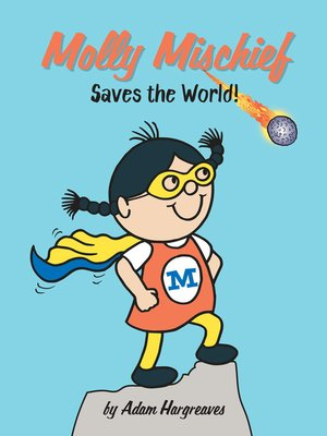 cover image of Molly Mischief Saves the World!