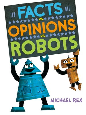 cover image of Facts vs. Opinions vs. Robots