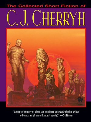 cover image of The Collected Short Fiction of C.J. Cherryh