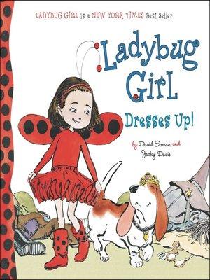 cover image of Ladybug Girl Dresses Up!