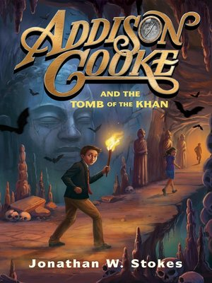 cover image of Addison Cooke and the Tomb of the Khan