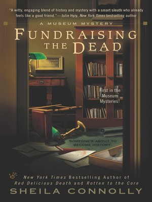fundraising the dead by sheila connolly overdrive rakuten