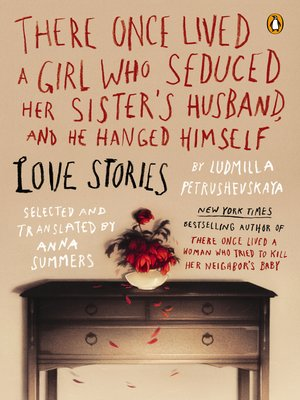 cover image of There Once Lived a Girl Who Seduced Her Sister's Husband, and He Hanged