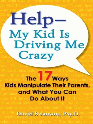 cover image of Help--My Kid is Driving Me Crazy