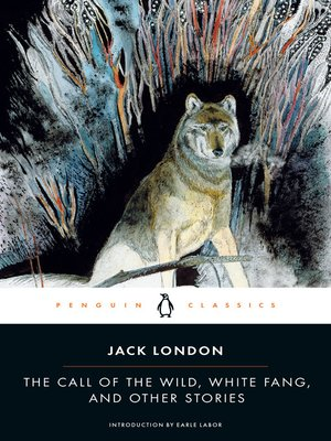 cover image of The Call of the Wild, White Fang, and Other Stories