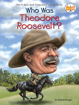 cover image of Who Was Theodore Roosevelt?