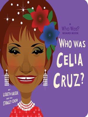cover image of Who Was Celia Cruz?