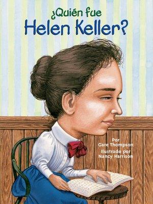 cover image of ¿Quien fue Helen Keller?